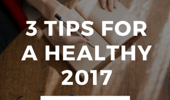 Make 2017 Awesome with 3 Healthy Tips