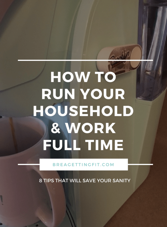 How to Run a Household and Work Full Time
