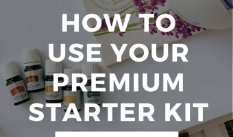How To Use The Oils In The Young Living Premium Starter Kit