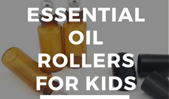 11 Essential Oil Roller Bottle Blends For Kids