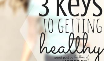 3 Keys To Getting Healthy