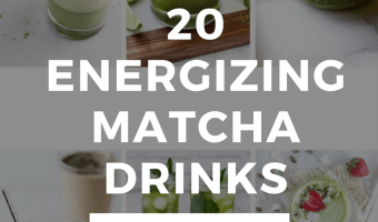 20 Energizing Matcha Drink Recipes