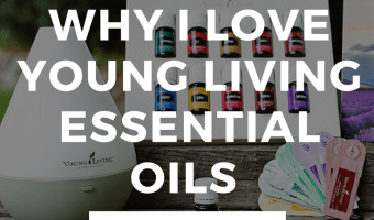 Why I Love Young Living Essential Oils