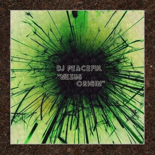 DJ Peaceful - Nexus Origin