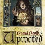 Cover of Uprooted by Naomi Novik