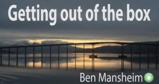 Getting out of the box Ben Mansheim