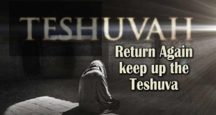 Return Again keep up the Teshuva   Likutey Moharan 35