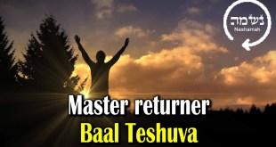 The master returner   Baal Teshuva