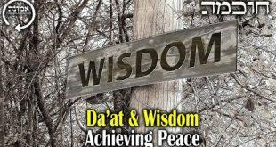 Da'at & Wisdom | Achieving Peace