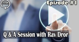 Q & A Session with Rav Dror | Episode #1