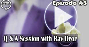 Q & A Session with Rav Dror | Episode #3