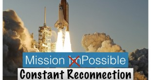 Mission Possible | Constant Reconnection
