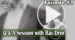 Q & A Session with Rav Dror | Episode #7