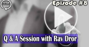 Q & A Session with Rav Dror | Episode #8