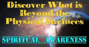 Discover What is Beyond the Physical Surfaces | Spiritual Awareness