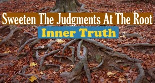 Sweeten The Judgments At The Root   Inner Truth