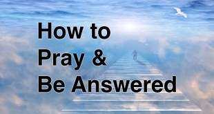 How to Pray & Be Answered