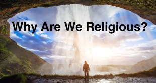 Why Are We Religious?