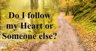 Do I Follow my Heart or Someone Else?