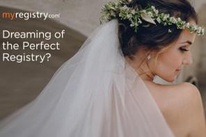 The premiere destination for Wedding Registry- MyRegistry.com