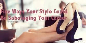 style could be sabotaging your career