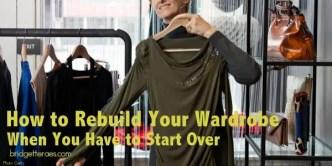 how to rebuild your wardrobe