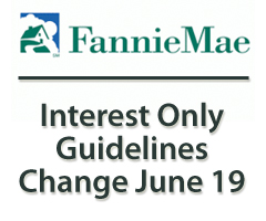 Fannie Mae changes the interest only guidelines
