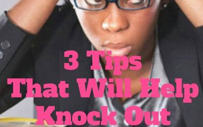 3 Easy Tips That Will Help Knock Out Your To-Do List. #1 Is Vital!