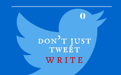 Dear Writers: Don't Just Tweet, Write