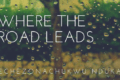 Where-the-Road-Leads-1-e1466776257982-1-e1466776318932