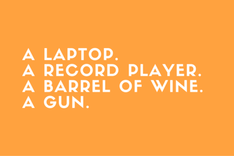 my-laptop-a-record-player-a-barrel-of-wine-my-gun