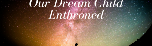 our-dream-child-enthroned