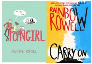 """Fangirl"" and ""Carry On"" by Rainbow Rowell"