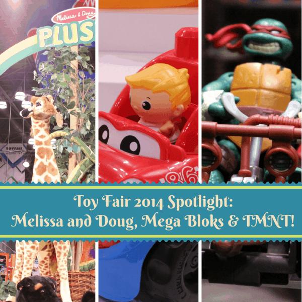 Toy Fair 2014 Spotlight: Melissa and Doug, Mega Bloks, Playmates Toys