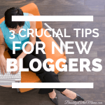 3 Crucial Pieces of Advice For a New Blogger