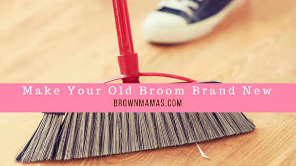 One Easy Way to Make Your Old Broom New Again
