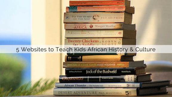 5 Websites to Teach African History & Culture to Children