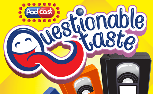 Questionable Taste Podcast