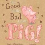 The ideal book for a farmer's son?  Good little bad little pig