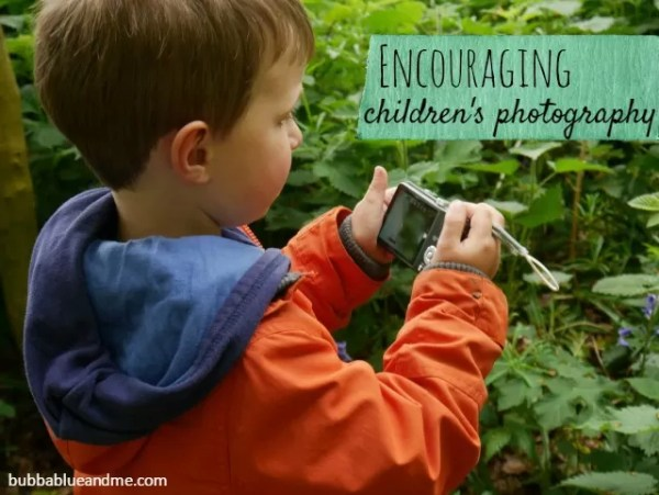Encouraing children's photography - Bubbablueandme