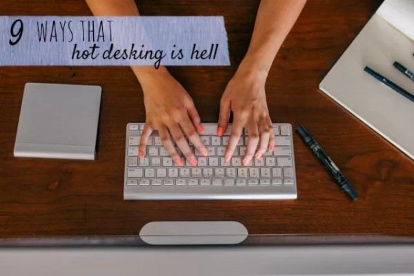 9 ways that hot desking is hell