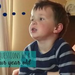 Question time – questions from a 4 year old