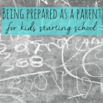 Be prepared as a parent for kids starting school