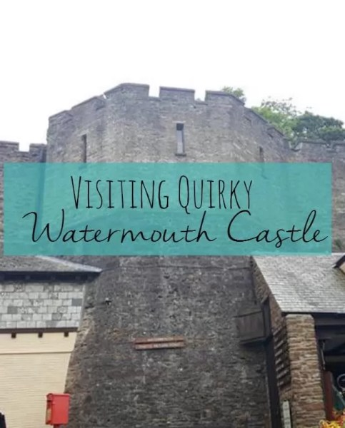 visiting quirky watermouth castle - Bubbablueandme