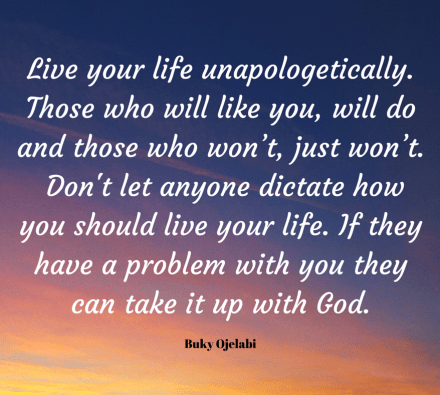Live your life unapologetically