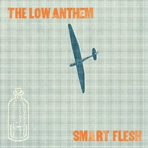"The Low Anthem's album cover for ""Smart Flesh""."