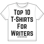 Top 10 T-Shirts for Writers (April 2016 edition)