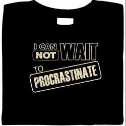 Can Not Wait To Procrastinate Shirt