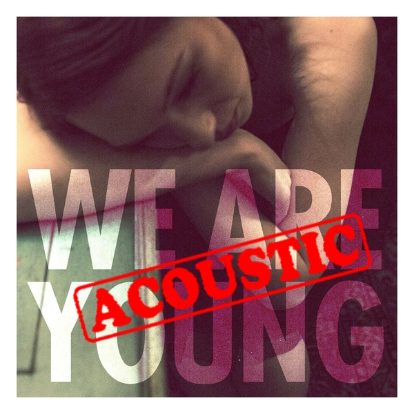 !Fun. - We Are Young feat. Janelle Monae (ACOUSTIC) - Single iTunes cover 600x600