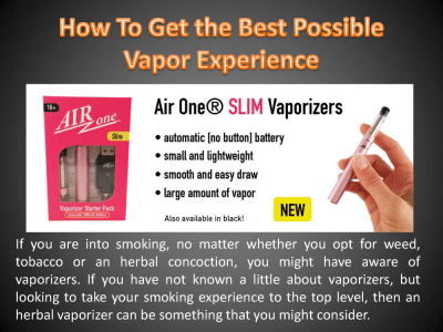 How to Get the Best Possible Vapor Experience |authorSTREAM